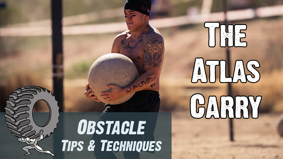 Atlas Carry - Obstacle Tips and Techniques